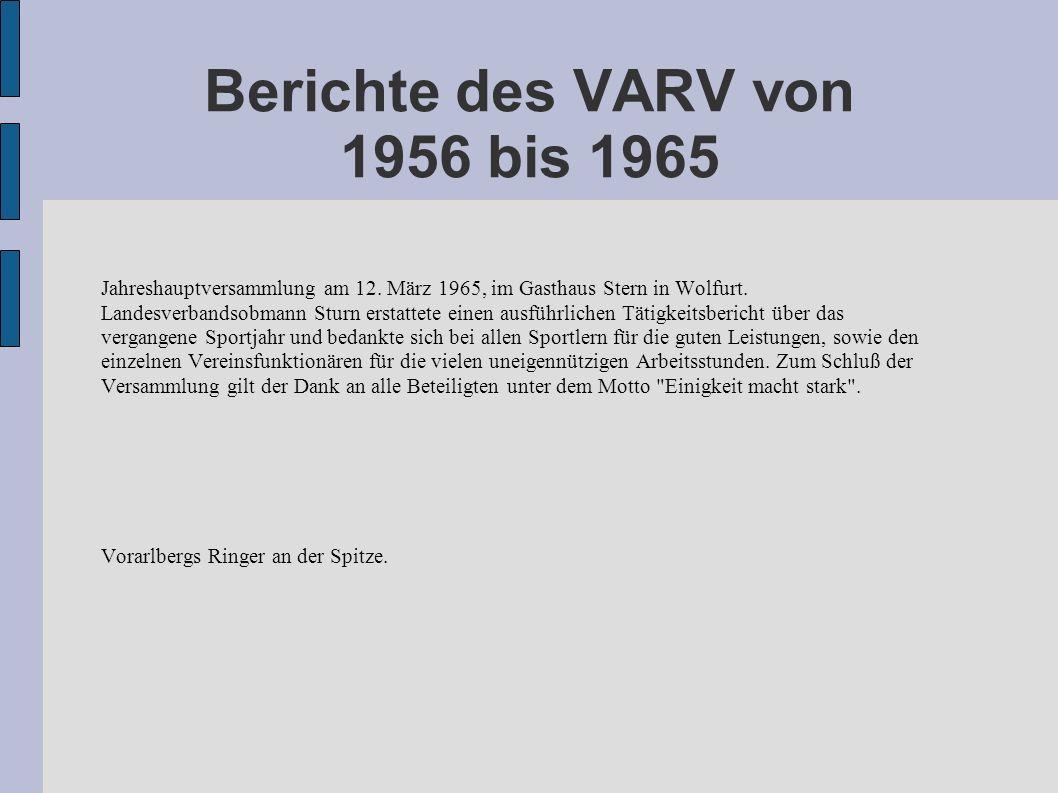 Berichte des VARV von 1956 bis 1965 Jahreshauptversammlung am 12. März 1965, im Gasthaus Stern in Wolfurt. Landesverbandsobmann Sturn erstattete einen