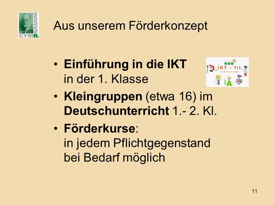 11 Aus unserem Förderkonzept Einführung in die IKT in der 1.
