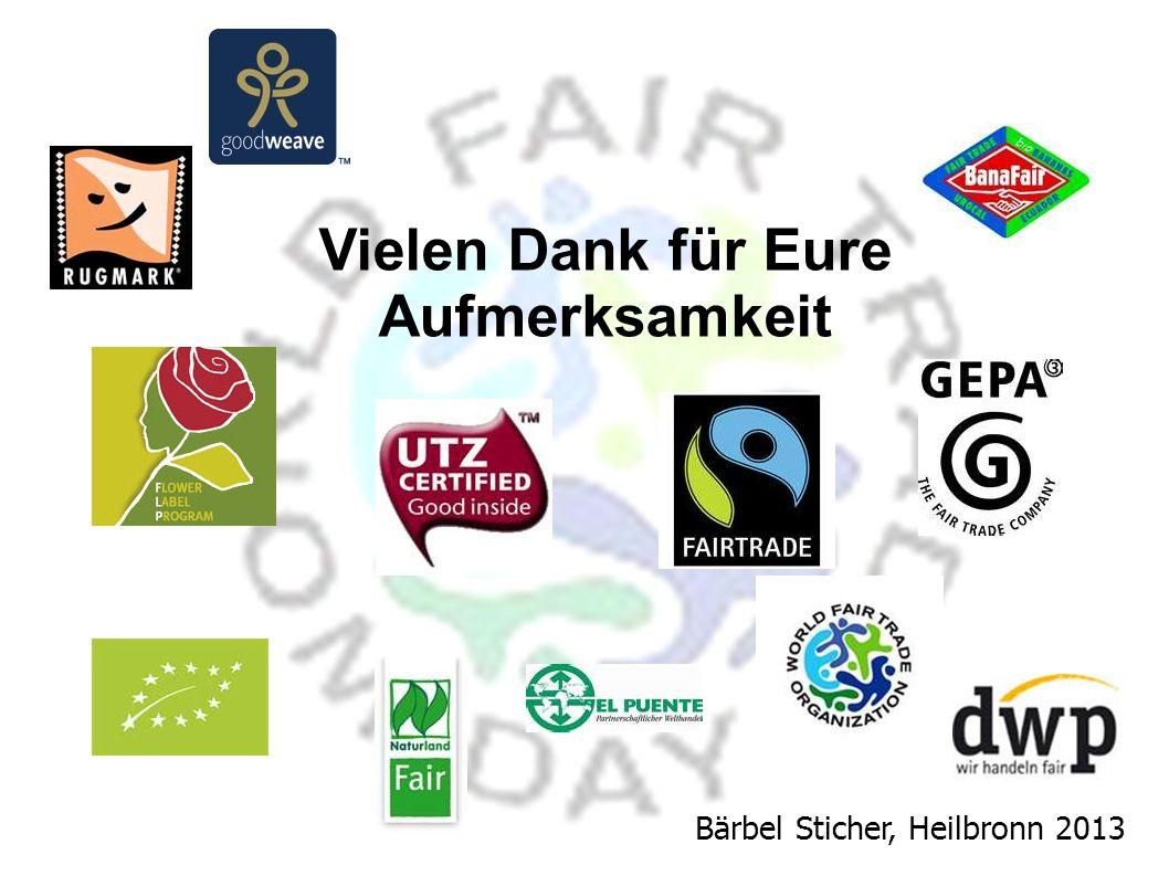 Vielen Dank für Eure Aufmerksamkeit Bärbel Sticher, Heilbronn 2013