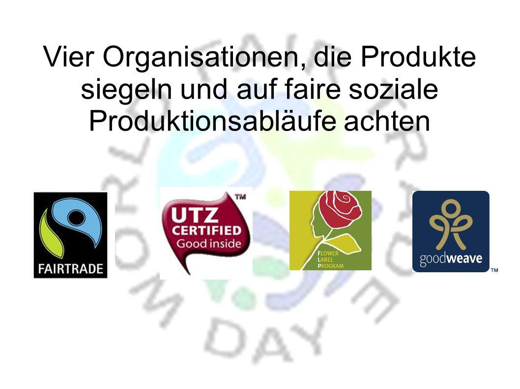 Vier Organisationen, die Produkte siegeln und auf faire soziale Produktionsabläufe achten
