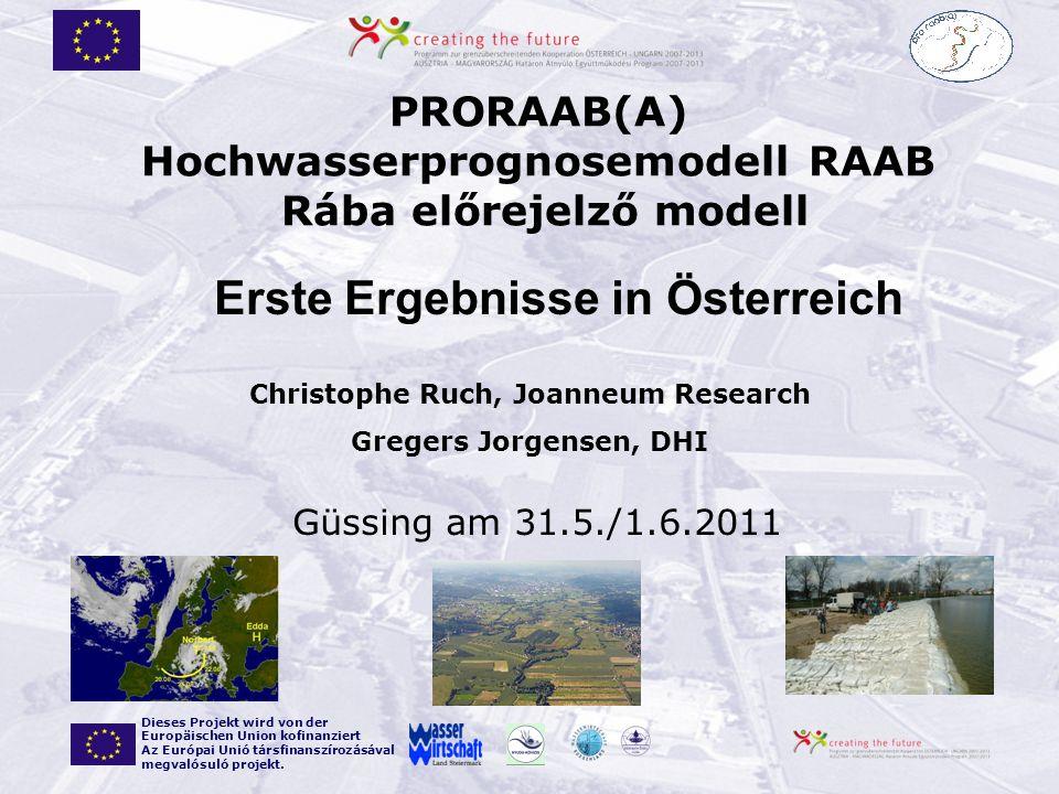 Güssing am 31.5./1.6.2011 Dieses Projekt wird von der Europäischen Union kofinanziert Az Európai Unió társfinanszírozásával megvalósuló projekt. PRORA