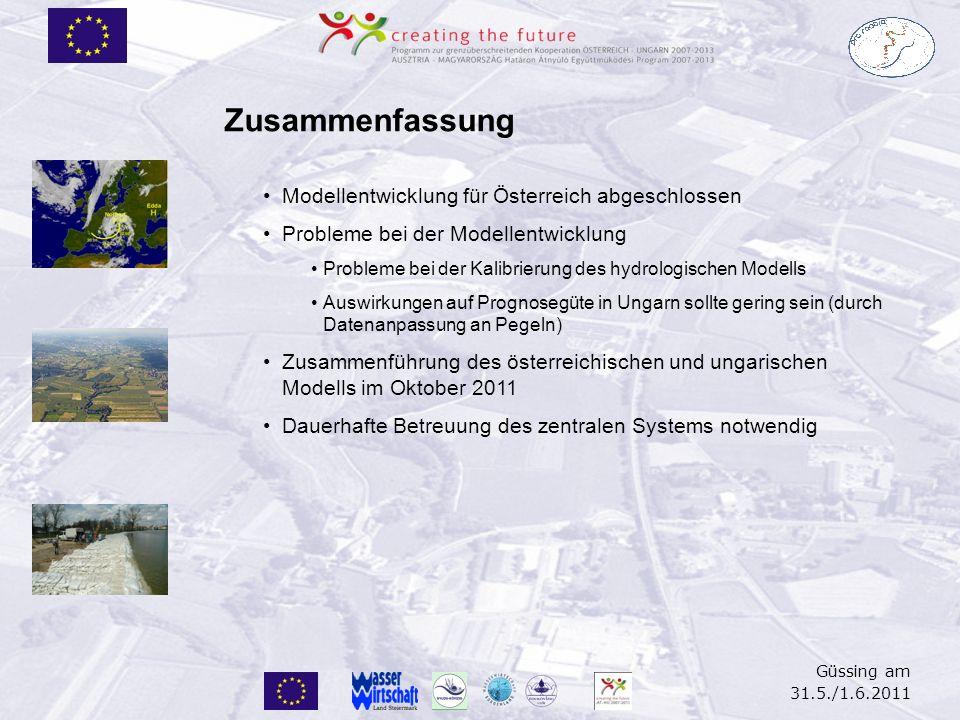 Güssing am 31.5./1.6.2011 Zusammenfassung Modellentwicklung für Österreich abgeschlossen Probleme bei der Modellentwicklung Probleme bei der Kalibrier