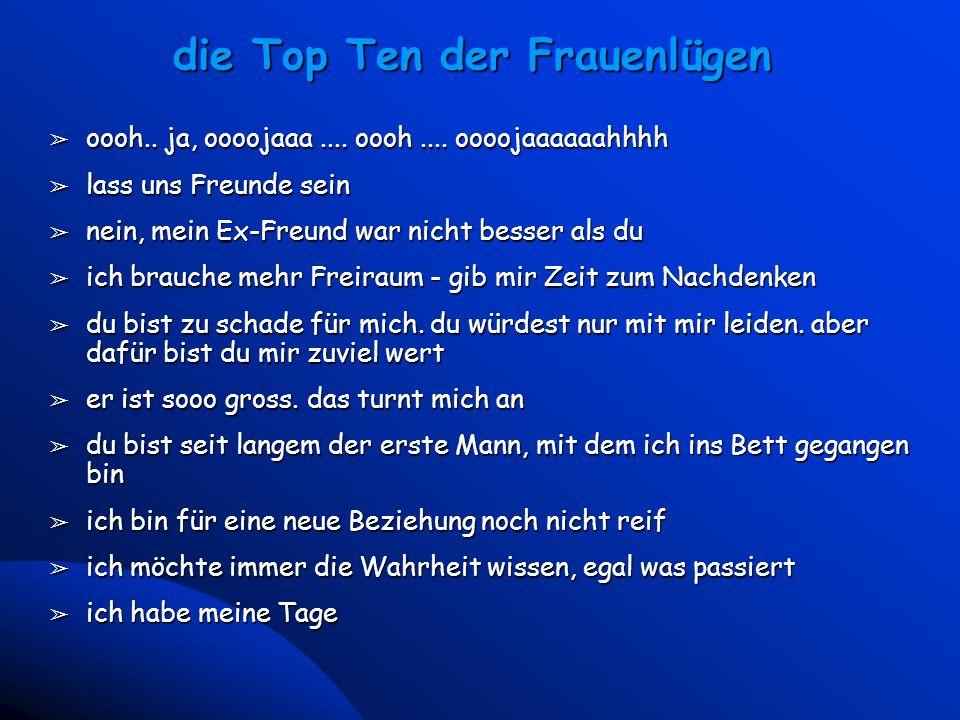 11 Universal McCann - Vienna March 23, 2000 die Top Ten der Frauenlügen â oooh.. ja, oooojaaa.... oooh.... oooojaaaaaahhhh â lass uns Freunde sein â n