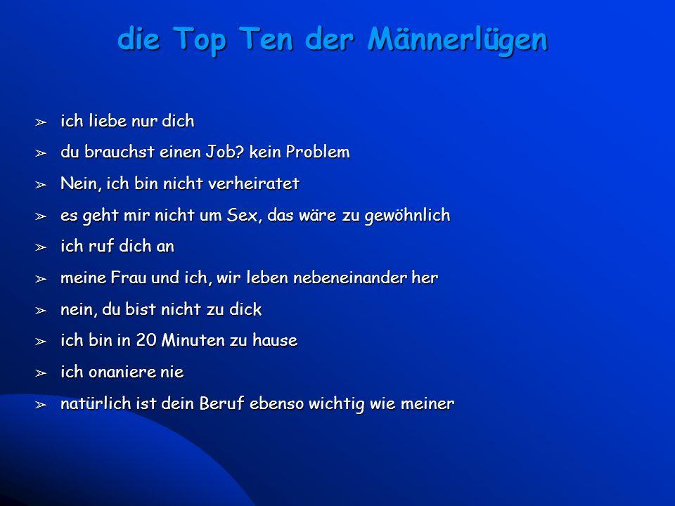 12 Universal McCann - Vienna March 23, 2000 die Top Ten der Männerlügen â ich liebe nur dich â du brauchst einen Job? kein Problem â Nein, ich bin nic
