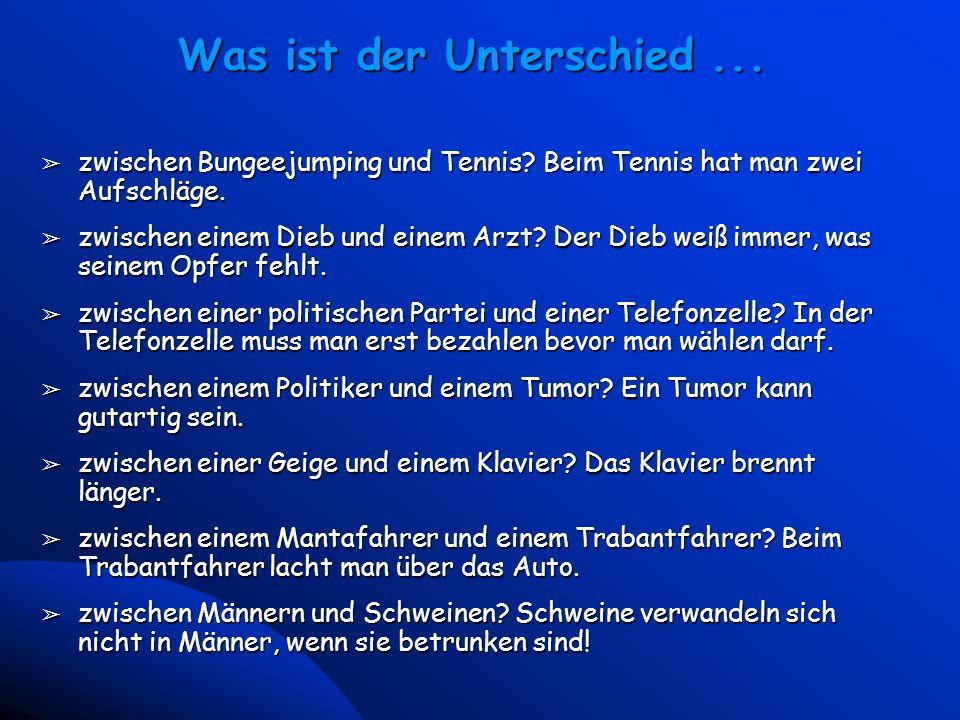 9 Universal McCann - Vienna March 23, 2000 Was ist der Unterschied... â zwischen Bungeejumping und Tennis? Beim Tennis hat man zwei Aufschläge. â zwis