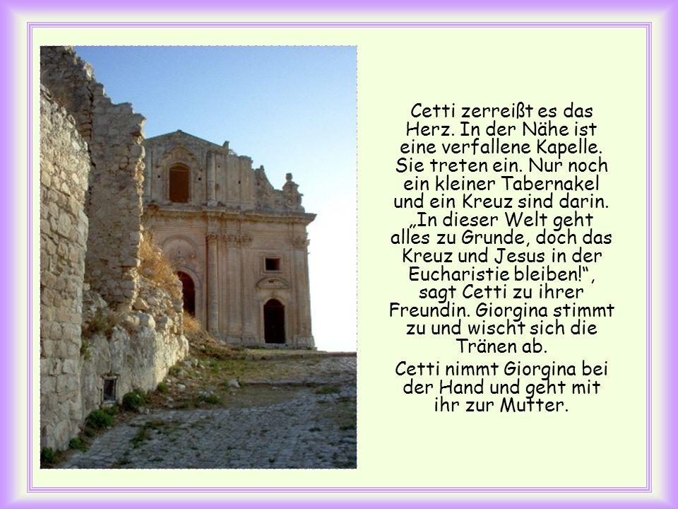 Giorginas Vater ist gestorben. Die Mutter hat sie allein bei der Großmutter gelassen und lebt mit einem anderen Mann zusammen. Cetti kann sich vorstel
