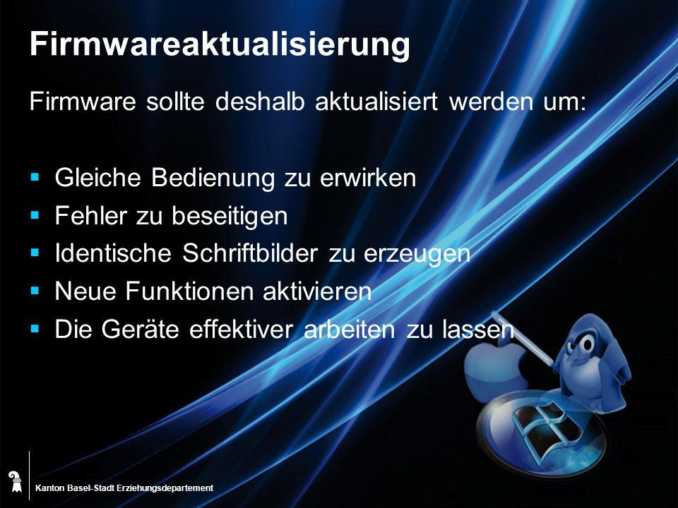 Kanton Basel-Stadt Firmwareaktualisierung Firmware sollte deshalb aktualisiert werden um: Gleiche Bedienung zu erwirken Fehler zu beseitigen Identisch