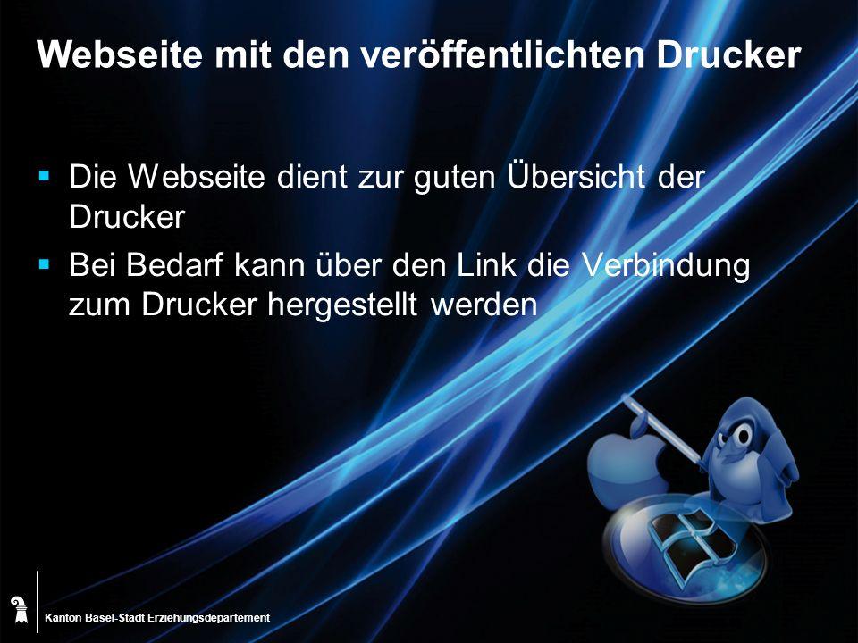 Kanton Basel-Stadt Webseite mit den veröffentlichten Drucker Die Webseite dient zur guten Übersicht der Drucker Bei Bedarf kann über den Link die Verb