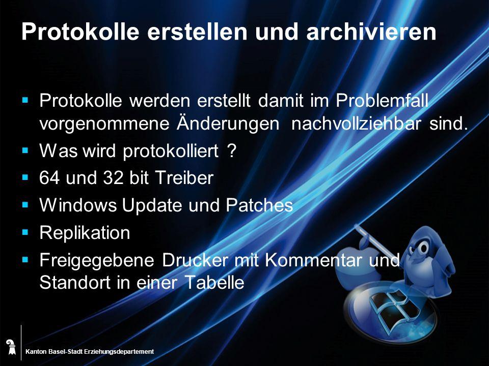 Kanton Basel-Stadt Protokolle erstellen und archivieren Protokolle werden erstellt damit im Problemfall vorgenommene Änderungen nachvollziehbar sind.