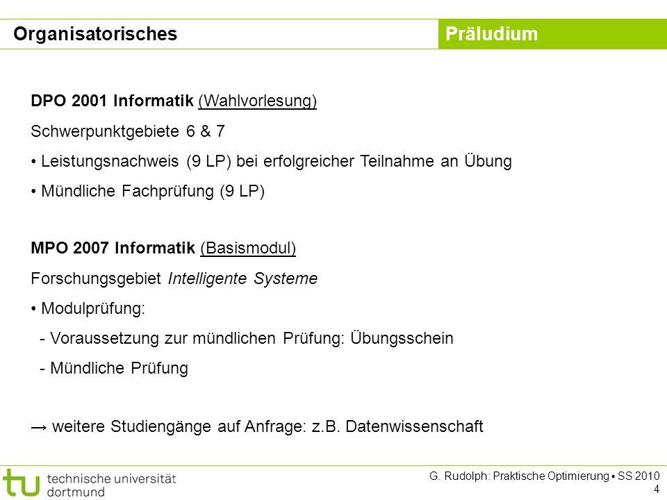 Präludium G.Rudolph: Praktische Optimierung SS 2010 5 Otto-Hahn-Str.