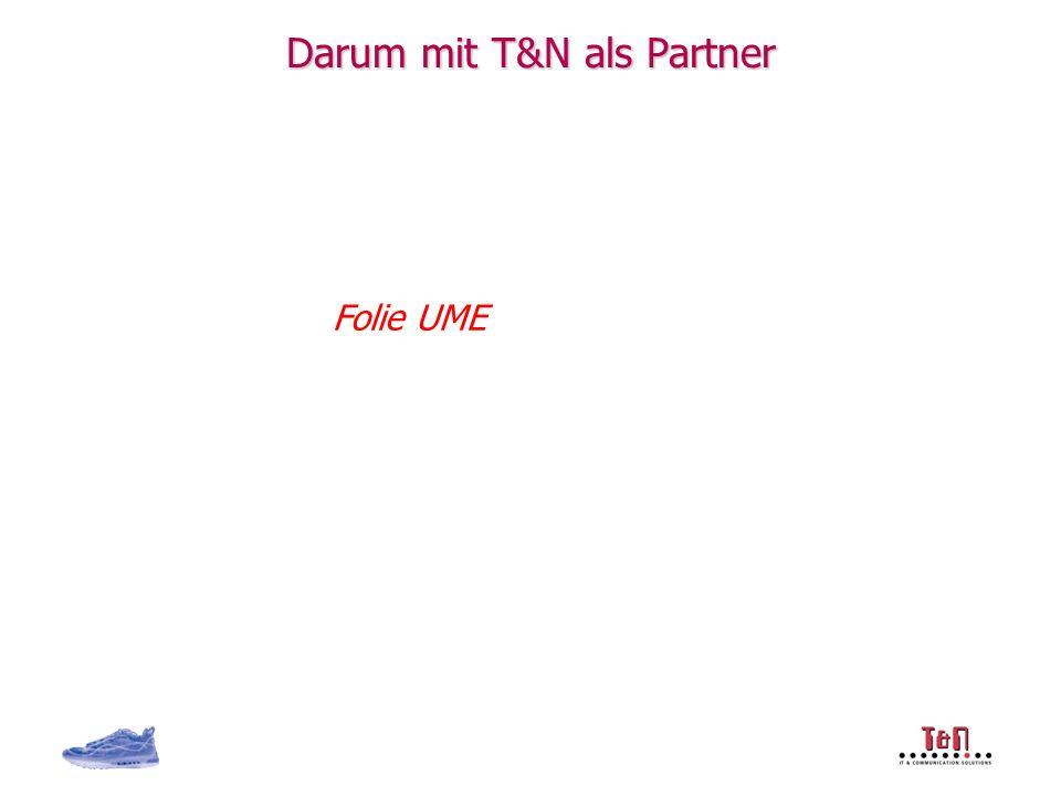 Darum mit T&N als Partner Folie UME