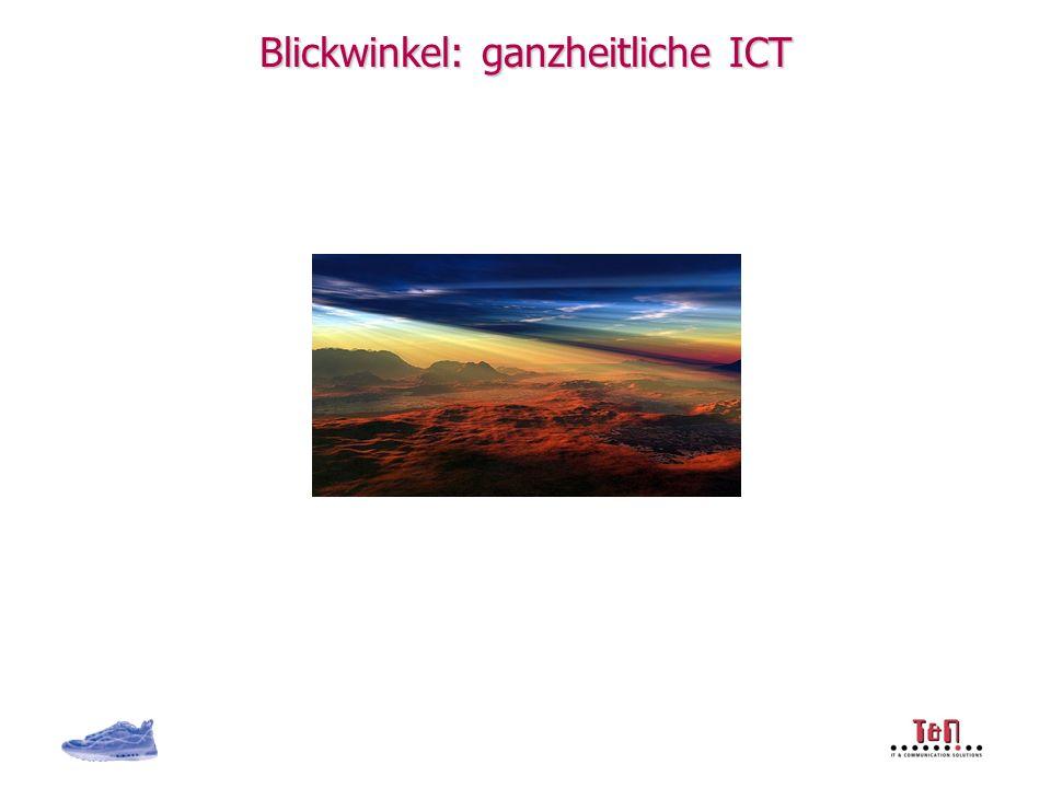 Blickwinkel: ganzheitliche ICT
