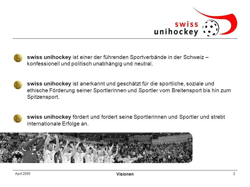 April 2009 Visionen 2 swiss unihockey ist einer der führenden Sportverbände in der Schweiz – konfessionell und politisch unabhängig und neutral. swiss