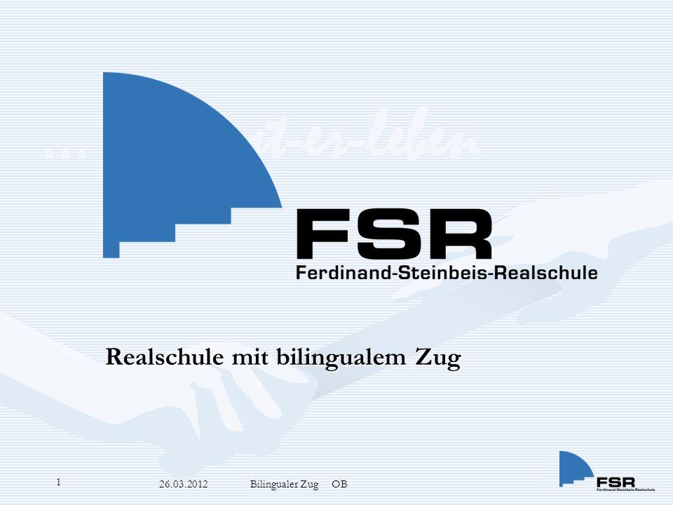 … bewusst-er-leben 26.03.2012 Bilingualer Zug OB 1 Realschule mit bilingualem Zug