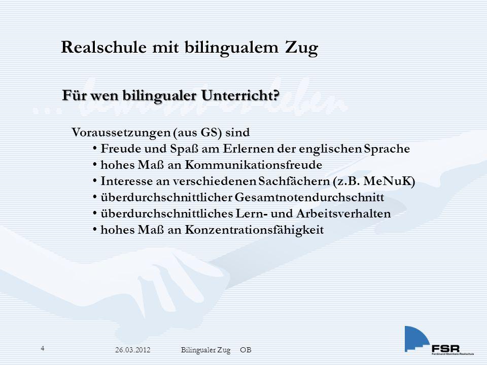 … bewusst-er-leben 26.03.2012 Bilingualer Zug OB 4 Für wen bilingualer Unterricht.