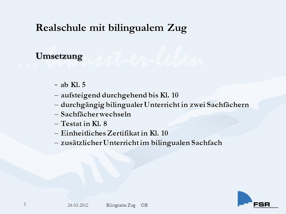 … bewusst-er-leben 26.03.2012 Bilingualer Zug OB 5 - ab Kl.