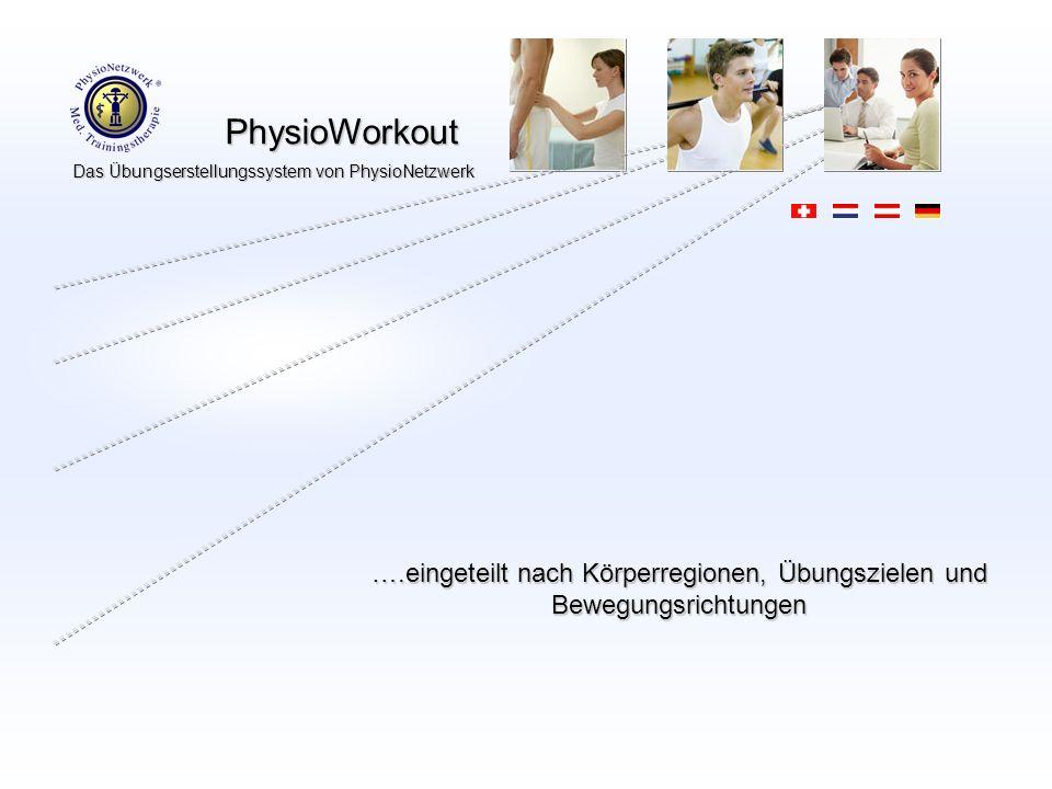PhysioWorkout PhysioWorkout Das Übungserstellungssystem von PhysioNetzwerk …Ihr/e Therapeut/in kann Ihnen diese Übungen ausdrucken oder per Email zukommen lassen