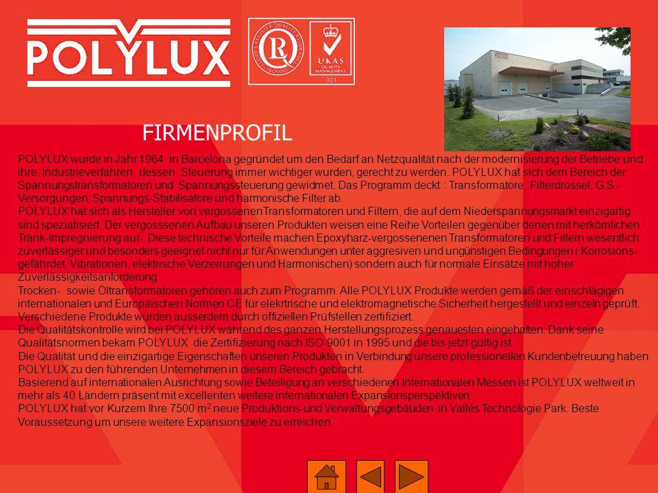 POLYLUX wurde in Jahr 1964 in Barcelona gegründet um den Bedarf an Netzqualität nach der modernisierung der Betriebe und ihre Industrieverfahren desse