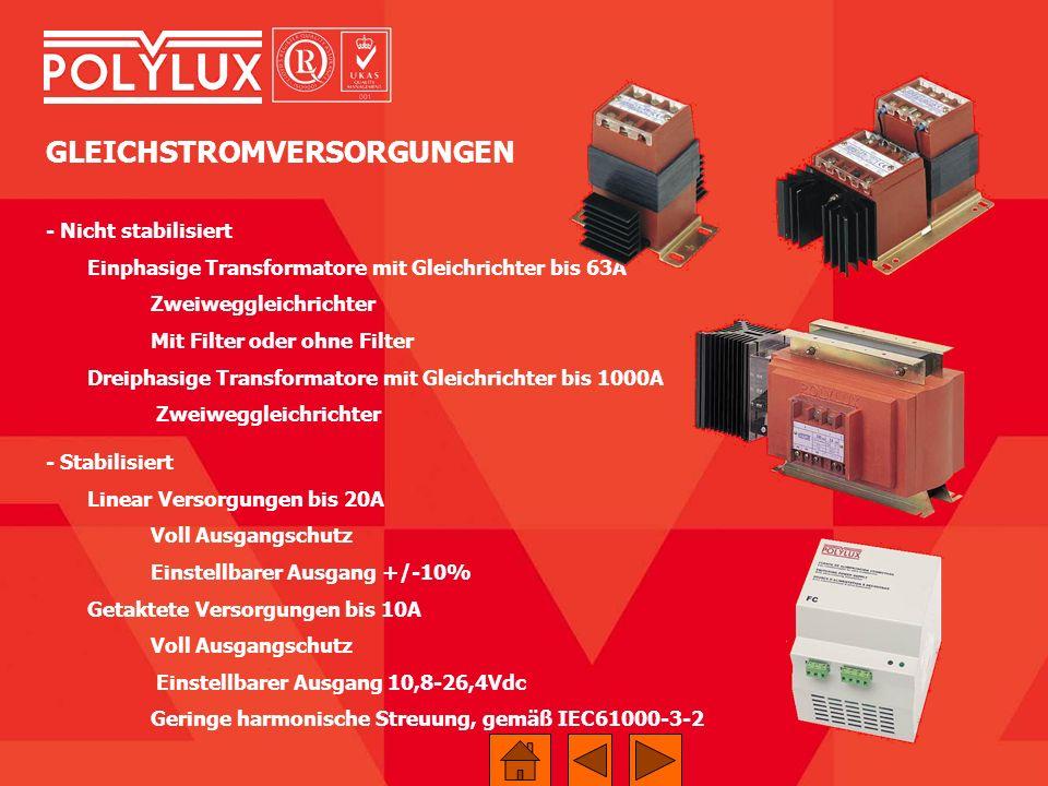 GLEICHSTROMVERSORGUNGEN - Nicht stabilisiert Einphasige Transformatore mit Gleichrichter bis 63A Zweiweggleichrichter Mit Filter oder ohne Filter Drei