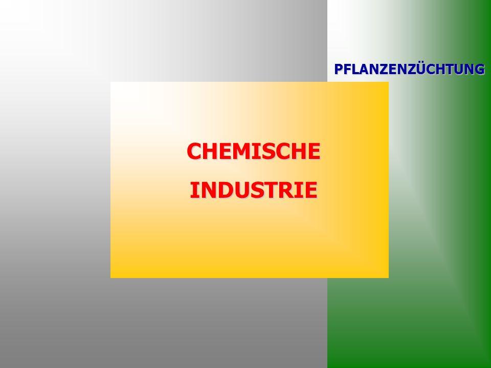 PFLANZENZÜCHTUNG CHEMISCHE INDUSTRIE