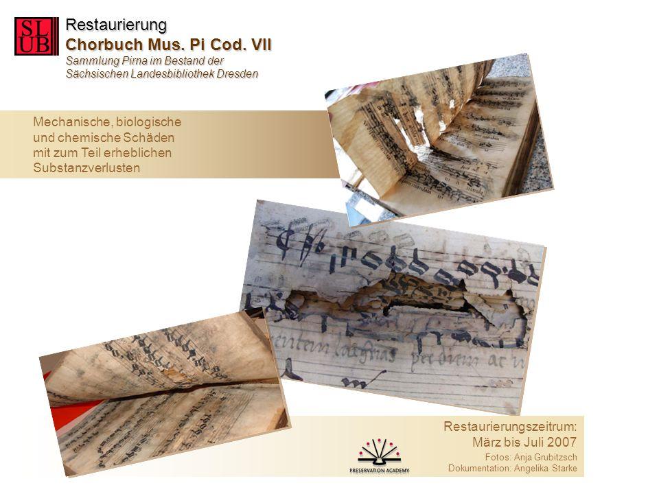 Restaurierung Chorbuch Mus. Pi Cod. VII Sammlung Pirna im Bestand der Sächsischen Landesbibliothek Dresden Mechanische, biologische und chemische Schä
