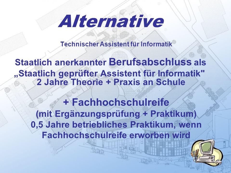 Alternative Technischer Assistent für Informatik Staatlich anerkannter Berufsabschluss als Staatlich geprüfter Assistent für Informatik