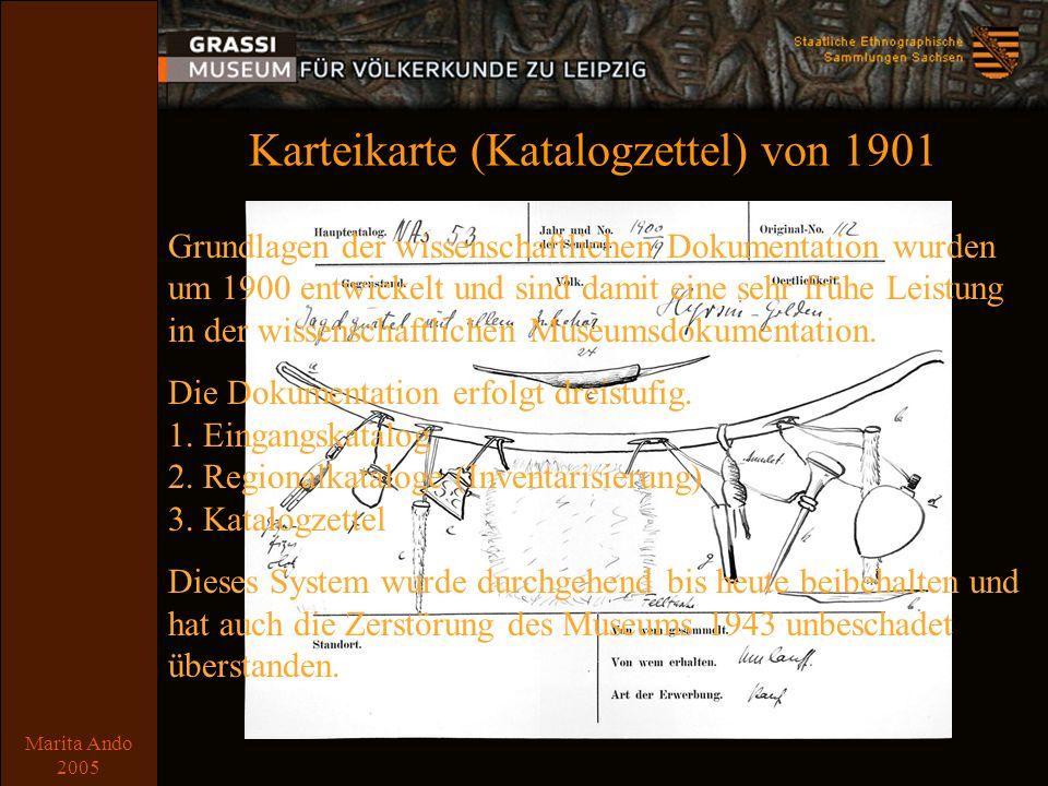 Marita Ando 2005 Karteikarte (Katalogzettel) von 1901 Grundlagen der wissenschaftlichen Dokumentation wurden um 1900 entwickelt und sind damit eine sehr frühe Leistung in der wissenschaftlichen Museumsdokumentation.
