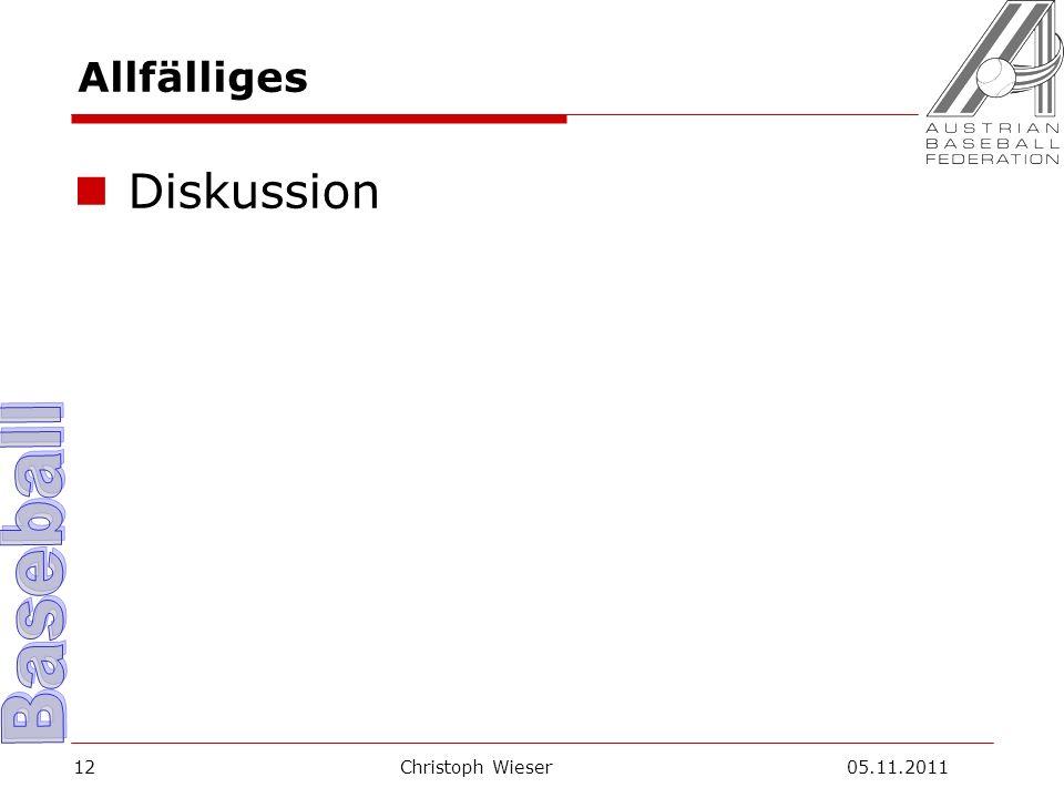 Christoph Wieser 05.11.201112 Allfälliges Diskussion