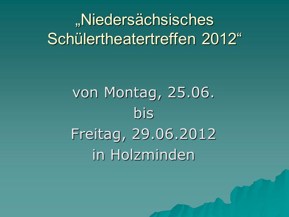 Niedersächsisches Schülertheatertreffen 2012 von Montag, 25.06.