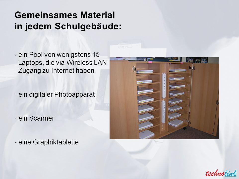 Gemeinsames Material in jedem Schulgebäude: - ein Pool von wenigstens 15 Laptops, die via Wireless LAN Zugang zu Internet haben - ein digitaler Photoapparat - ein Scanner - eine Graphiktablette