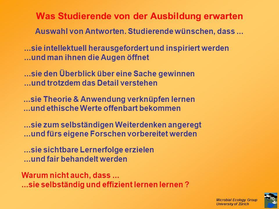 Microbial Ecology Group University of Zürich Was Studierende von der Ausbildung erwarten Auswahl von Antworten. Studierende wünschen, dass......sie in