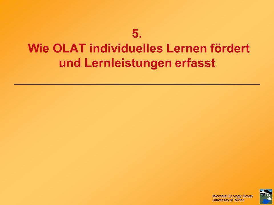 Microbial Ecology Group University of Zürich 5. Wie OLAT individuelles Lernen fördert und Lernleistungen erfasst