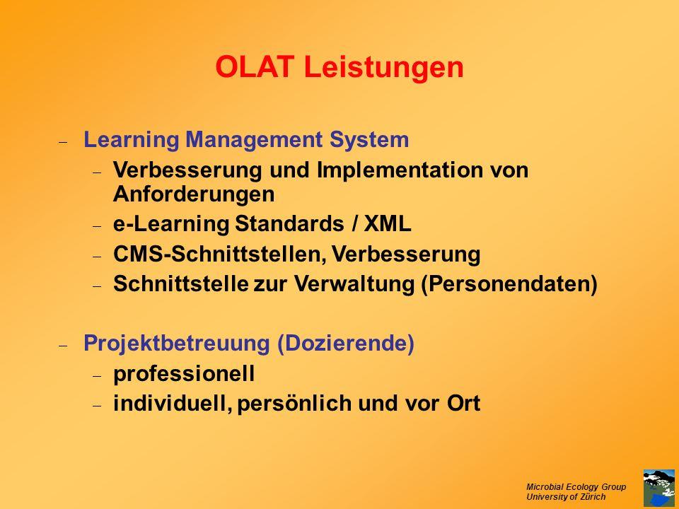 Microbial Ecology Group University of Zürich OLAT Leistungen Learning Management System Verbesserung und Implementation von Anforderungen e-Learning S