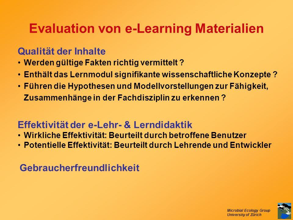 Microbial Ecology Group University of Zürich Qualität der Inhalte Werden gültige Fakten richtig vermittelt ? Enthält das Lernmodul signifikante wissen