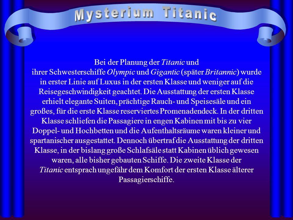 Bei der Planung der Titanic und ihrer Schwesterschiffe Olympic und Gigantic (später Britannic) wurde in erster Linie auf Luxus in der ersten Klasse un
