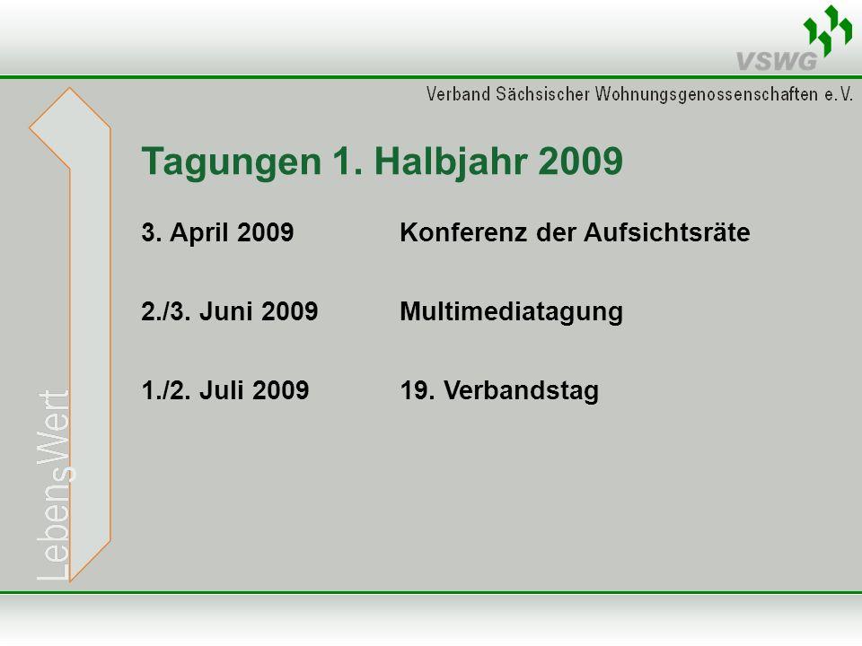 Tagungen 1. Halbjahr 2009 3. April 2009Konferenz der Aufsichtsräte 2./3.