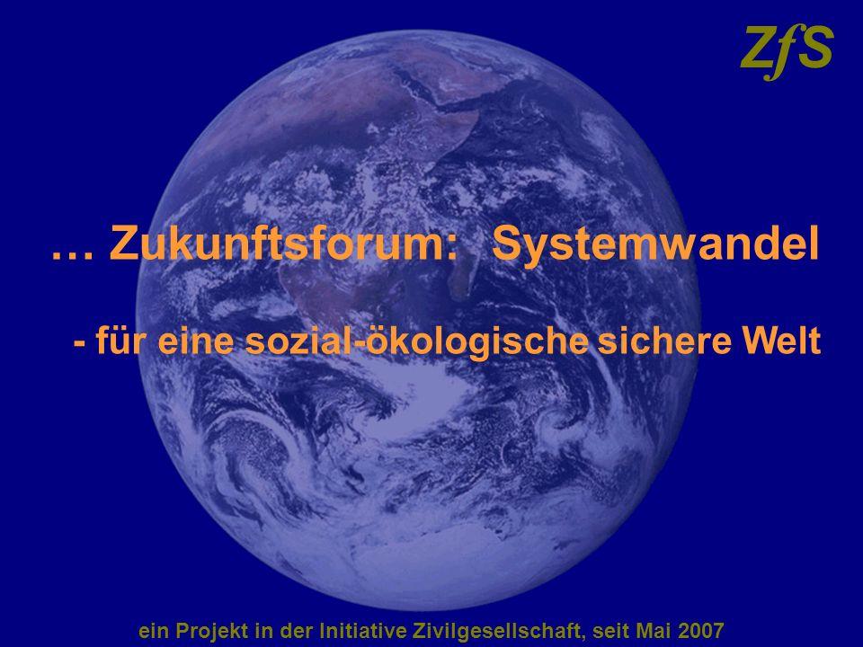 ZfSZfS … Zukunftsforum: Systemwandel - für eine sozial-ökologische sichere Welt