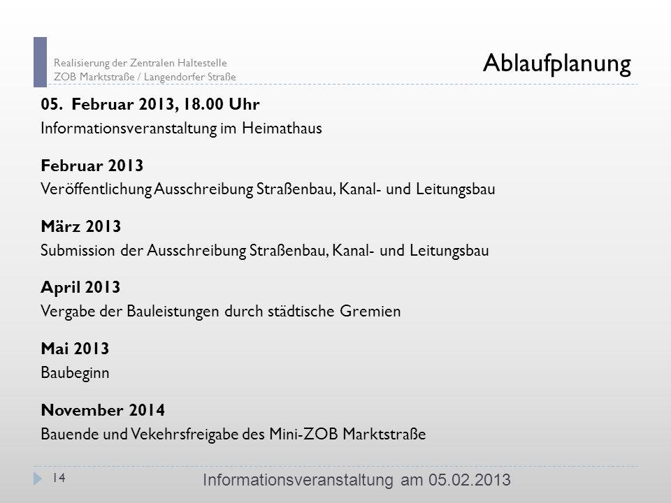 Realisierung der Zentralen Haltestelle ZOB Marktstraße / Langendorfer Straße Ablaufplanung 05. Februar 2013, 18.00 Uhr Informationsveranstaltung im He