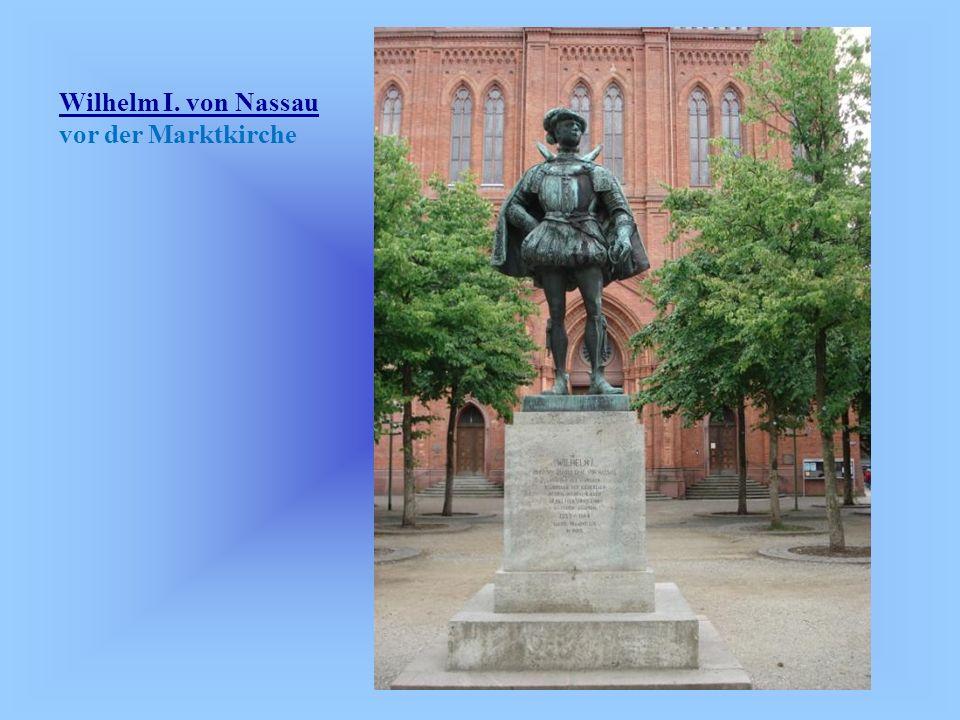 Wilhelm I. von Nassau vor der Marktkirche