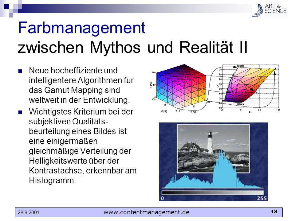 www.contentmanagement.de 18 28.9.2001 Farbmanagement zwischen Mythos und Realität II Neue hocheffiziente und intelligentere Algorithmen für das Gamut