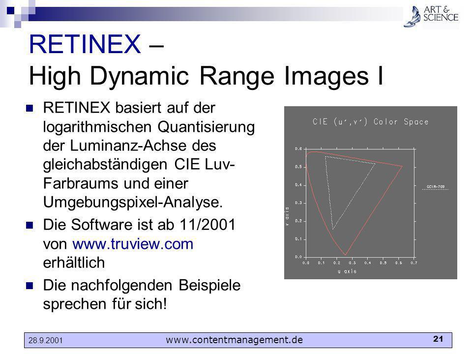 www.contentmanagement.de 21 28.9.2001 RETINEX – High Dynamic Range Images I RETINEX basiert auf der logarithmischen Quantisierung der Luminanz-Achse d