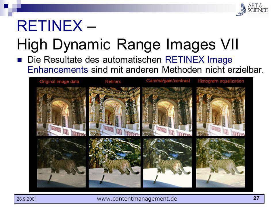 www.contentmanagement.de 27 28.9.2001 RETINEX – High Dynamic Range Images VII Die Resultate des automatischen RETINEX Image Enhancements sind mit ande
