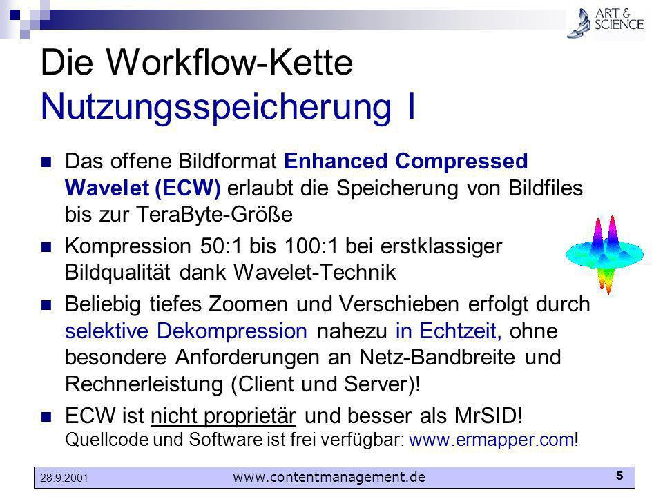 www.contentmanagement.de 5 28.9.2001 Die Workflow-Kette Nutzungsspeicherung I Das offene Bildformat Enhanced Compressed Wavelet (ECW) erlaubt die Spei