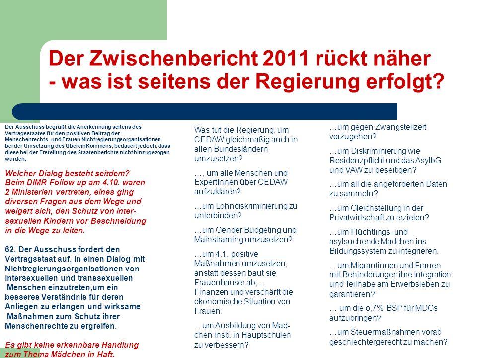 2 Der Zwischenbericht 2011 rückt näher - was ist seitens der Regierung erfolgt.