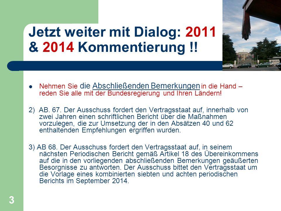 3 Jetzt weiter mit Dialog: 2011 & 2014 Kommentierung !.