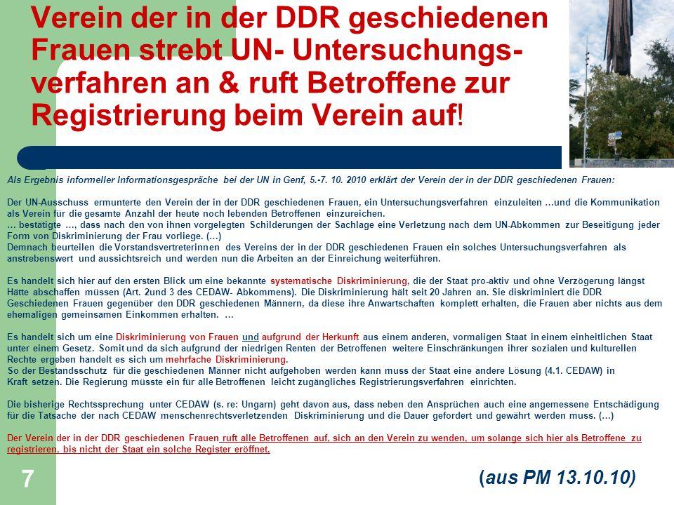 7 Verein der in der DDR geschiedenen Frauen strebt UN- Untersuchungs- verfahren an & ruft Betroffene zur Registrierung beim Verein auf.