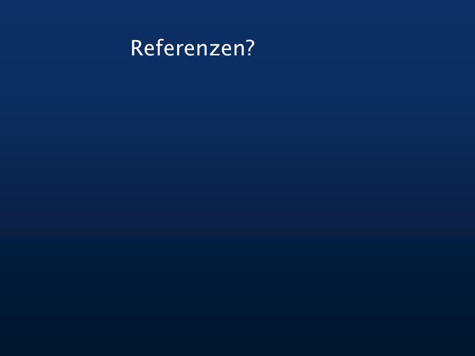 Referenzen?