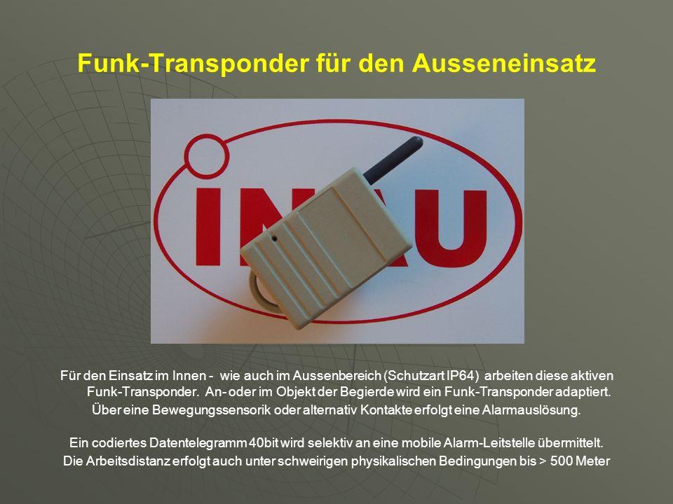 Funk-Transponder für den Ausseneinsatz Für den Einsatz im Innen - wie auch im Aussenbereich (Schutzart IP64) arbeiten diese aktiven Funk-Transponder.