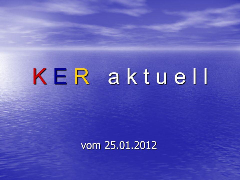 K E R a k t u e l l vom 25.01.2012