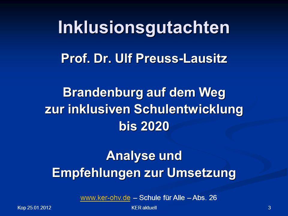Kop 25.01.2012 3KER aktuell Inklusionsgutachten Prof. Dr. Ulf Preuss-Lausitz Brandenburg auf dem Weg zur inklusiven Schulentwicklung bis 2020 Analyse